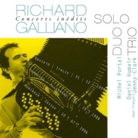 Richard Galliano Concerts Inédits: Solo - Duo - Trio (Live)