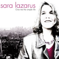 Sara Lazarus Give Me the Simple Life