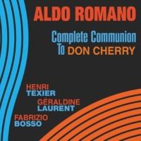 Aldo Romano Complete Communion to Don Cherry (feat. Henri Texier, Géraldine Laurent & Fabrizio Bosso)