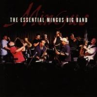 Mingus Big Band The Essential Mingus Big Band