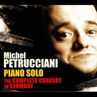 Michel Petrucciani Piano Solo: The Complete Concert in Germany (Live)