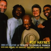 Roy Haynes Birds of a Feather - A Tribute to Charlie Parker (feat. Dave Holland, Roy Hargrove, Dave Kikoski & Kenny Garrett)