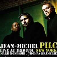 Jean-Michel Pilc Live at Iridium, New York (feat. Mark Mondesir & Thomas Bramerie)