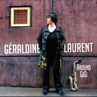 Géraldine Laurent Around Gigi