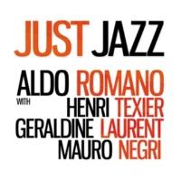 Aldo Romano Just Jazz (feat. Henri Texier, Géraldine Laurent & Mauro Negri) [Limited Edition]