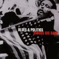 Mingus Big Band Blues & Politics