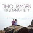 Timo Jämsen Miksi Tämän Teit?