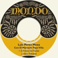 Luis Perez Meza&El Mariachi Pepe Villa Adiós Felicidad