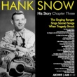 Hank Snow The Hank Snow (1914-1999) History - Chapter Three