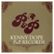 Kenny Dope Kenny Dope vs. P&P Records