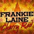 Frankie Laine Cherry Red