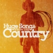 American Country Hits,Country Music&Modern Country Heroes Huge Songs from the Country