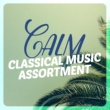 Calm Music for Studying,Classical Music Radio&Easy Listening Piano Calm Classical Music Assortment