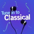 Various Artists Tune in to Classical
