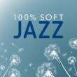 Soft Jazz 100% Soft Jazz