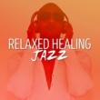 Healing Jazz Relaxed Healing Jazz