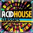 Acid House Classics Acid House Classics