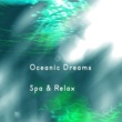 Spa, Relaxation and Dreams Oceanic Dreams: Spa & Relax