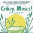The Golden Apple Crikey, Moses! A Citizenship Musical