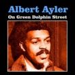 Albert Ayler On Green Dolphin Street