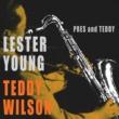 Lester Young&Teddy Wilson Pres & Teddy (Bonus Track Version)