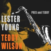 Lester Young&Teddy Wilson Love Me or Leave Me