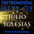 The New Synthesizer Experience Instrumental Hits of Julio Iglesias