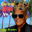Harry Belafonte Calypso King, Vol. 2