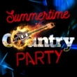Country Music&Country Rock Party Summertime Country Party