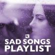 Various Artists Sad Songs Playlist