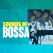 Bossa Nova Latin Jazz Piano Collective,Bossa Nova&Bossa Nova All-Star Ensemb... Sounds of Bossa