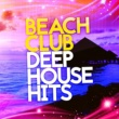 Various Artists Beach Club Deep House Hits