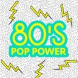 Various Artists 80's Pop Power