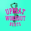 Fun Workout Hits Upbeat Workout Hits