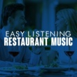 Easy Listening Restaurant Jazz Easy Listening Restaurant Music