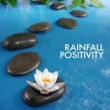 Meditation Rain Rainfall Positivity