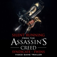"""L'Orchestra Cinematique Silent Running (From the """"Assassin's Creed Syndicate - Twins"""" Video Game Trailer)"""