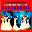 Ethnic Armenian Orchestra Authentic Music of Old Armenia