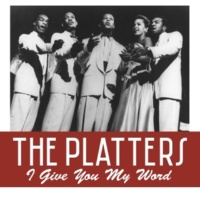 The Platters I Give You My Word