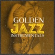 Smooth Jazz Sax Instrumentals Golden Jazz Instrumentals