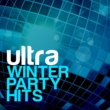 Ultra Dancefloor Hits Ultra Winter Party Hits