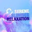 Deep Sleep Relaxation Serene Slumber & Relaxation