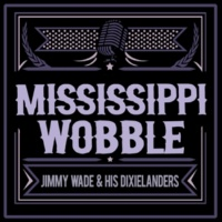Jimmy Wade & His Dixielanders Mississippi Wobble