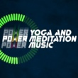 Power Yoga Workout,Chinese Relaxation and Meditation&Kundalini Yoga Music Power Yoga and Meditation Music