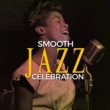 Smooth Jazz Band Smooth Jazz Celebration