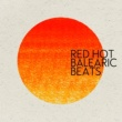 Balearic Beats Red Hot Balearic Beats