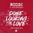 Rodge/Sam Hemingway Done Looking For Love (feat.Sam Hemingway) [Christmas Mix]