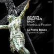 La Petite Bande J.S. Bach: Matthaus-Passion