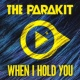 The Parakit When I Hold You (feat. Alden Jacob)