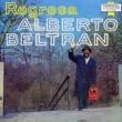 Alberto Beltran Regresa!